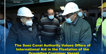 The Suez Canal Authority Values Offers of International Aid in the Floatation of the Grounding Container Vessel